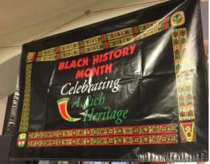 A Black History Month Banner displayed in the Eli Gallery as of Feb. 22, 2016, the first day of 'Black History Month Spirit week'